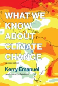 What We Know About Climate Change by Kerry Emanuel